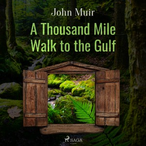 A Thousand Mile Walk to the Gulf (EN)