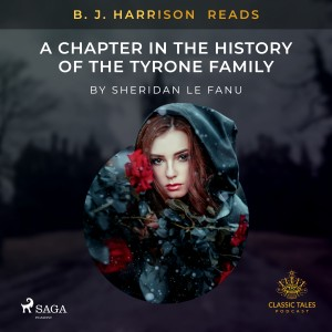 B. J. Harrison Reads A Chapter in the History of the Tyrone Family (EN)