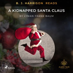 B. J. Harrison Reads A Kidnapped Santa Claus (EN)
