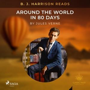 B. J. Harrison Reads Around the World in 80 Days (EN)