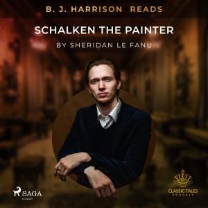 B. J. Harrison Reads Schalken the Painter (EN)