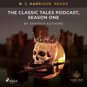 B. J. Harrison Reads The Classic Tales Podcast, Season One (EN)