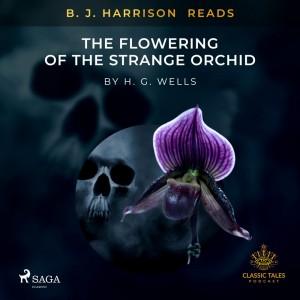 B. J. Harrison Reads The Flowering of the Strange Orchid (EN)