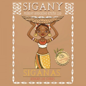Sigany - Príbehy afrického kmeňa Luo/Siganas - African Luo Stories