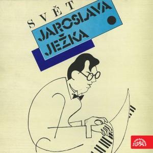 Svět Jaroslava Ježka
