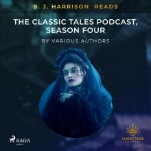 B. J. Harrison Reads The Classic Tales Podcast, Season Fo...