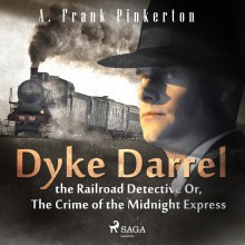 Dyke Darrel the Railroad Detective Or, The Crime of the M...