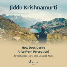 How Does Desire Arise from Perception? – Brockwood Park a...