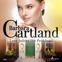 Love Solves the Problem (Barbara Cartland's Pink Collecti...