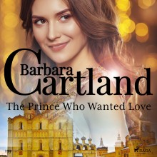 The Prince Who Wanted Love (Barbara Cartland's Pink Colle...