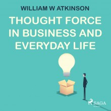 Thought Force In Business and Everyday Life (EN)