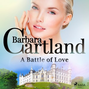 A Battle of Love (Barbara Cartland's Pink Collection 150) (EN)