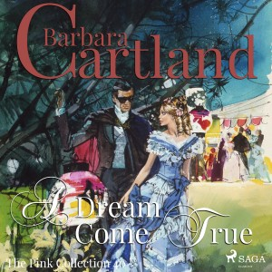 A Dream Come True (Barbara Cartland's Pink Collection 40) (EN)