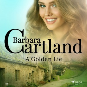 A Golden Lie (Barbara Cartland's Pink Collection 113) (EN)
