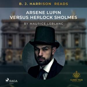 B. J. Harrison Reads Arsene Lupin versus Herlock Sholmes (EN)