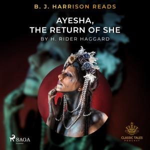 B. J. Harrison Reads Ayesha, The Return of She (EN)