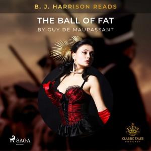 B. J. Harrison Reads The Ball of Fat (EN)