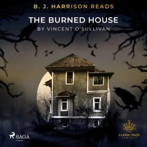 B. J. Harrison Reads The Burned House (EN)