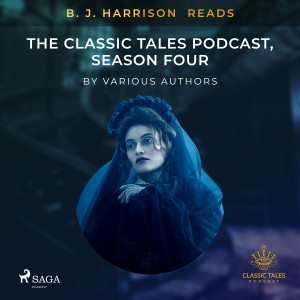 B. J. Harrison Reads The Classic Tales Podcast, Season Four (EN)