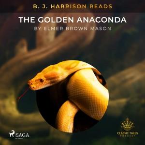 B. J. Harrison Reads The Golden Anaconda (EN)