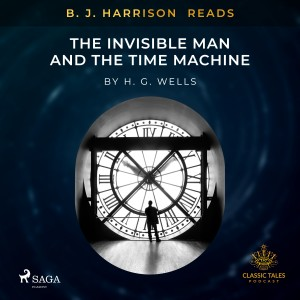 B. J. Harrison Reads The Invisible Man and The Time Machine (EN)