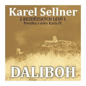 Z Bezdězských lesů I. Daliboh z Myšlína